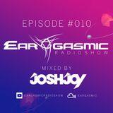 Ear-Gasmic Radioshow #010 (Mixed by JoshJoy)