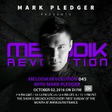 MELODIK REVOLUTION 045 WITH MARK PLEDGER