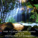 TRIP TO EMOTIONAL LAND VOL 24 - Waterfall Of Dreams -