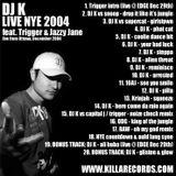 DJ K live NYE 2004 in Ottawa feat. Big Triggs & Jazzy Jane