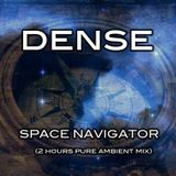 DENSE - Space Navigator (2 hours pure ambient mix)