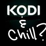Kodi&Chill? (PlaylistFromASadGirl)  5/19/17