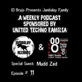 El Brujo presents Jambalay Family Episode 11 Special Guest Mudd Zed