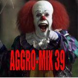 Aggro-Mix 39: Industrial, Power Noise, Dark Electro, Harsh EBM, Rhythmic Noise, Aggrotech, Cyber