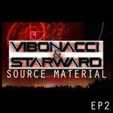 Vibonacci & Starward: Source Material - Episode 2