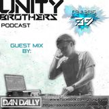 Unity Brothers Podcast #39 [GUEST MIX BY  DAN DALLY]