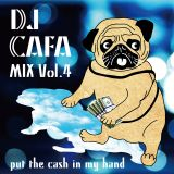 DJ Cafa Mix Vol.4(Put The Cash In My Head )