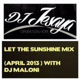 LET THE SUNSHINE MIX (Apr. 2013)WITH DJ MALONI