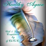 """""HEALTHY AGAIN """" Chill & Lounge compilation"