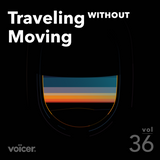 Voicer Mixtape 36|Traveling without Moving