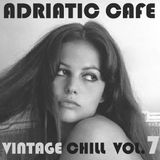 Adriatic Cafe - Vintage Chill Vol.7