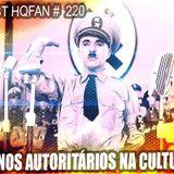 Podcast HQFan 220 - Governantes Totalitários na Cultura Pop