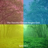 The Timothy Forrest Singles Club (Episode 1)