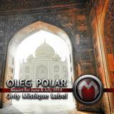 Oleg Polar - Only Mistique Label (Report for June & July 2014)