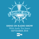 Shine On Radio Show September 2018