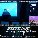 USB sLAve & Friends Live Stream Ft. NEDA