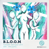 B.L.O.O.M. 18th July 2017