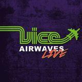 Vice Airwaves Live - 4/29/17