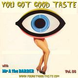 YOU GOT GOOD TASTE  vol. 56