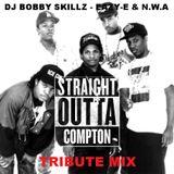 Dj Bobby Skillz - Eazy-E & N.W.A Straight Outta Compton tribute mix