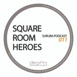 Suruba Podcast 011 mixed by Square Room Heroes (September 2014)