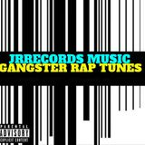 GANGSTER RAP TUNES@JRRECORDS