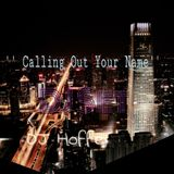 DJ Hoffe pres. >>Calling Out Your Name<< #Music_Connecting_People #NachtschwaermerPoadcast