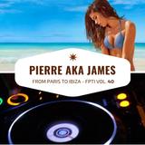 From Paris to Ibiza n°40 - Pierre aka James