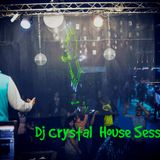 Dj Crystal – House Session 2