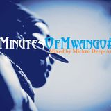 30 Minutes Of Mwango #7 - Mixed by Mickzo Deep-Authentic