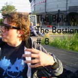 The Bold & The Bastian #8 - Easily Difficult