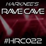 Harknee's Rave Cave #HRC022