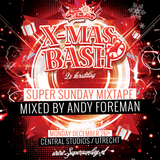 SUPER SUNDAY // X-MAS BASH 2016 MIXED by ANDY FOREMAN