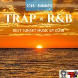 TRAP × R&B (2016 SUMMER)