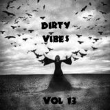 DIRTY VIBES VOL 13