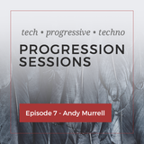 Progression Sessions Ep 7 -  Andy Murrell