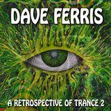 Dave Ferris_A Retrospective Of Trance Vol2