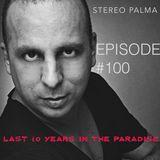 Stereo Palma Mix Sensation Podcast - Episode #100 BEST OF...