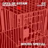 Days Of Steam Episode 3 [Bound Special] (January 18, 2019)