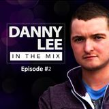Danny Lee In The Mix #2