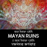 Aumega Radio - August Show - Mayan Ruins Special (One Hour With Mayan Ruins)