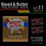Riddim Mix 11 - Bread & Butter Riddim