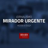 Mirador Urgente [Quarta-feira, 19 de julho de 2017]