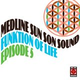 Medline - Funktion Of Life Episode 5