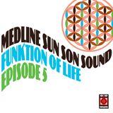 Medline - Funktion Of Life Episode 5