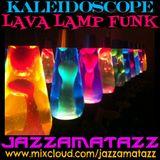 Kaleidoscope =LAVA LAMP FUNK= Underground Set, Ray Barretto, The Fireballs, Don Sebesky, Perez Prado