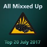All Mixxed Up Top 20 July 2017