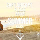 Capt.OH!Capt. please bring summer back
