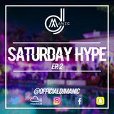 #SATURDAYHYPE EPISODE 2 (R&B, Hip Hop, Urban & Afro)