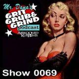 Mr. Dana's GRIT GRUB & GRIND Show 0069
